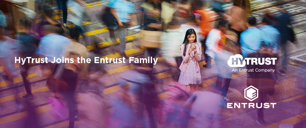 Hytrust joins the Entrust family